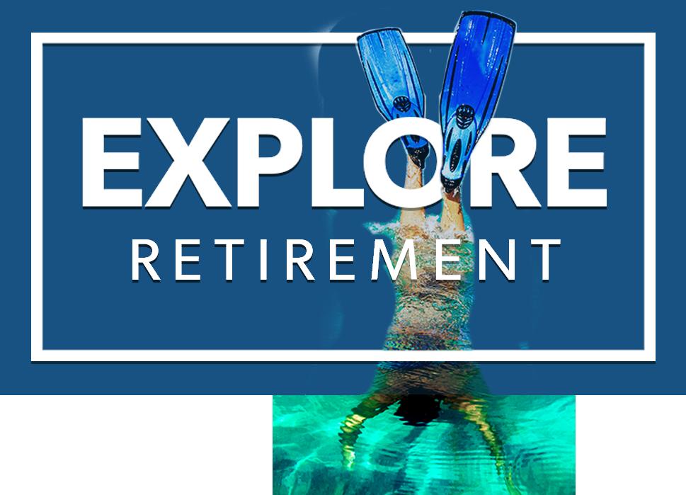 Explore Retirement